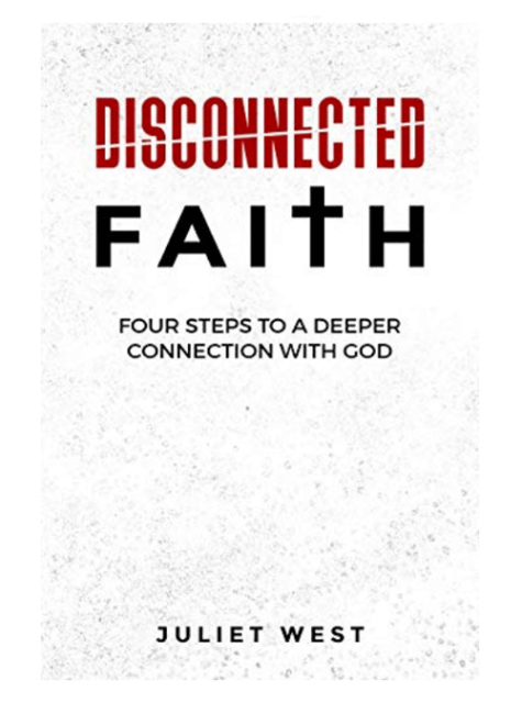 Disconnected Faith - Book on Amazon -Author Juliet West